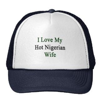 I Love My Hot Nigerian Wife Cap