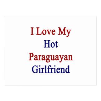 I Love My Hot Paraguayan Girlfriend Postcard