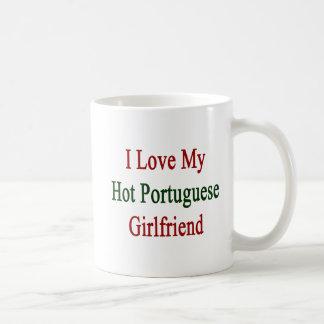 I Love My Hot Portuguese Girlfriend Coffee Mug