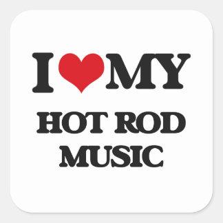 I Love My HOT ROD MUSIC Square Sticker