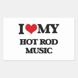 I Love My HOT ROD MUSIC Sticker