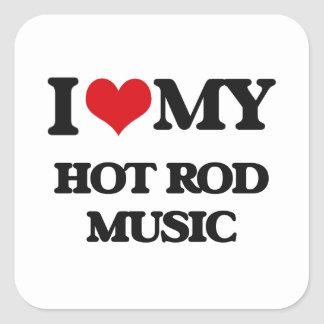 I Love My HOT ROD MUSIC Square Stickers