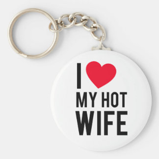 I love my Hot Wife Basic Round Button Key Ring