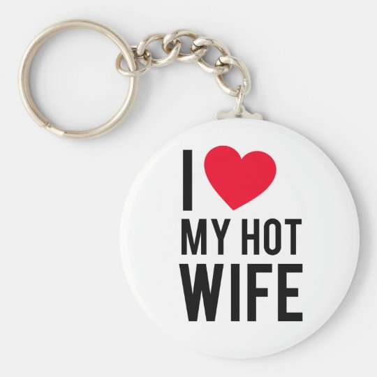 I love my Hot Wife Basic Round Button