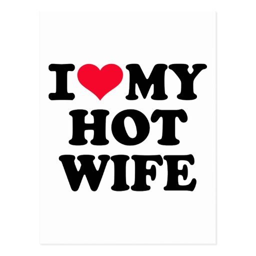 I love my hot wife postcards