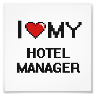 I love my Hotel Manager Photo Print