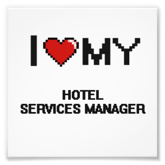 I love my Hotel Services Manager Photo Print