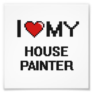 I love my House Painter Photo Print