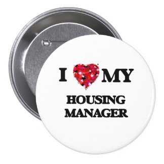 I love my Housing Manager 3 Inch Round Button