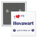 I Love My Hovawart (Male Dog) Pinback Button