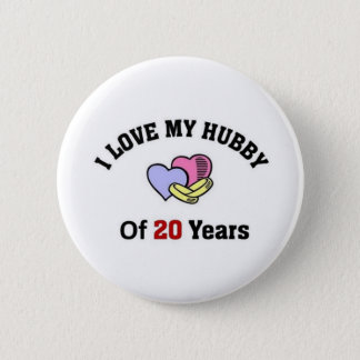 I love my hubby of 20 years 6 cm round badge