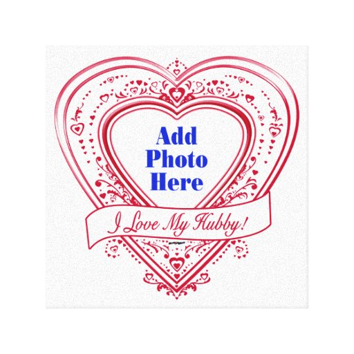 I Love My Hubby! Photo Red Hearts Gallery Wrap Canvas