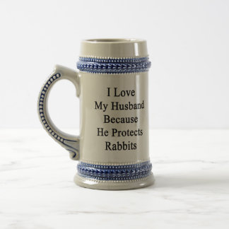 I Love My Husband Because He Protects Rabbits 18 Oz Beer Stein