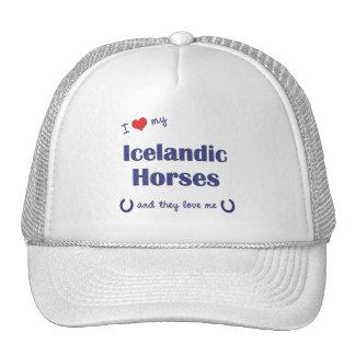 I Love My Icelandic Horses (Multiple Horses) Hat