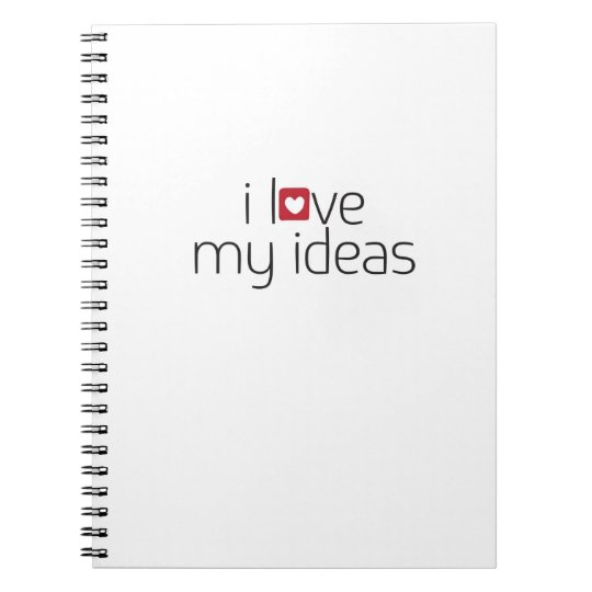 I love my ideas on white notebook
