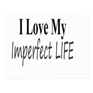 I Love My Imperfect Life Postcard