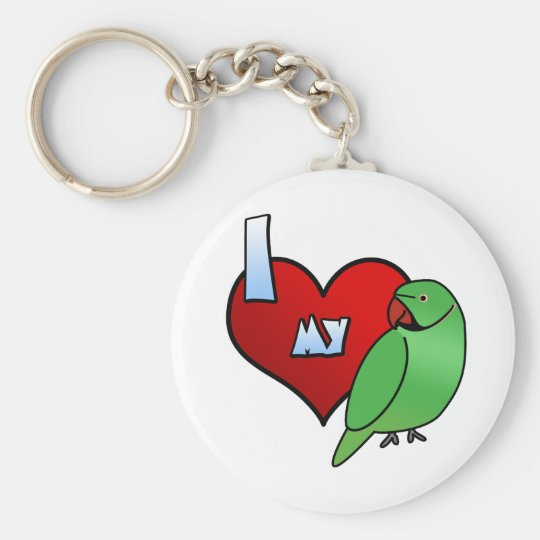 I Love my Indian Ringneck Parakeet Keychain