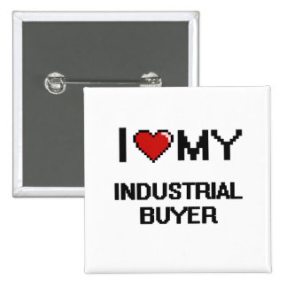 I love my Industrial Buyer 15 Cm Square Badge