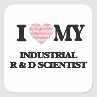 I love my Industrial R & D Scientist (Heart Made f Square Sticker
