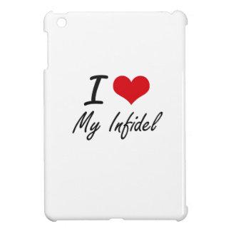 I Love My Infidel Case For The iPad Mini
