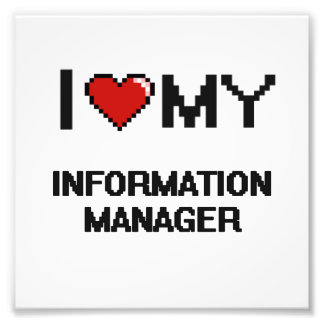 I love my Information Manager Art Photo