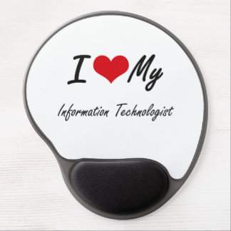 I love my Information Technologist Gel Mouse Pad