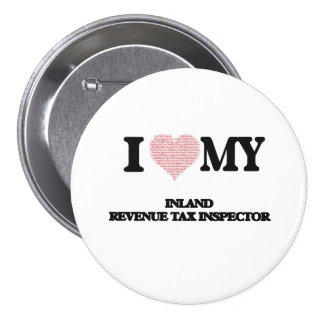I love my Inland Revenue Tax Inspector (Heart Made 7.5 Cm Round Badge