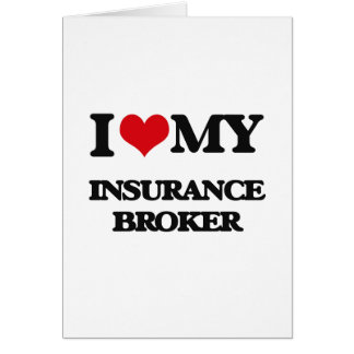 I love my Insurance Broker Greeting Card