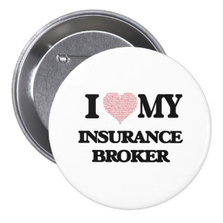 I love my Insurance Broker (Heart Made from Words) 7.5 Cm Round Badge