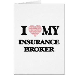 I love my Insurance Broker (Heart Made from Words) Greeting Card