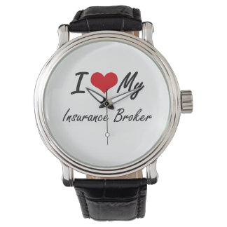 I love my Insurance Broker Wrist Watches