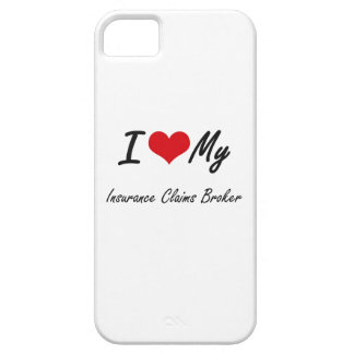 I love my Insurance Claims Broker Barely There iPhone 5 Case
