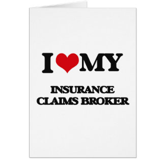 I love my Insurance Claims Broker Greeting Card