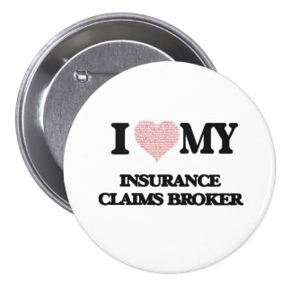 I love my Insurance Claims Broker (Heart Made from 7.5 Cm Round Badge