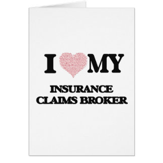 I love my Insurance Claims Broker (Heart Made from Greeting Card