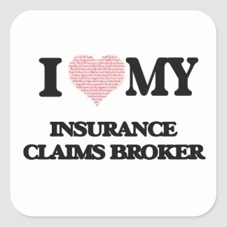 I love my Insurance Claims Broker (Heart Made from Square Sticker