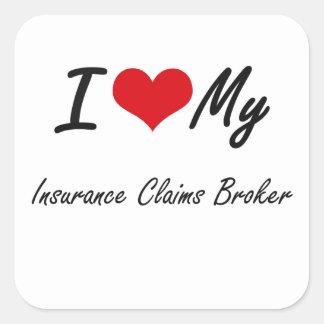 I love my Insurance Claims Broker Square Sticker