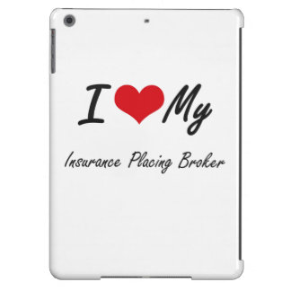 I love my Insurance Placing Broker Cover For iPad Air