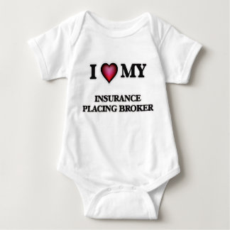 I love my Insurance Placing Broker Infant Creeper