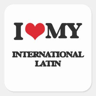I Love My INTERNATIONAL LATIN Square Stickers
