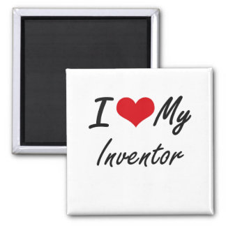 I love my Inventor Square Magnet