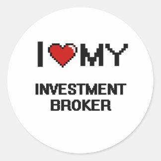 I love my Investment Broker Round Sticker