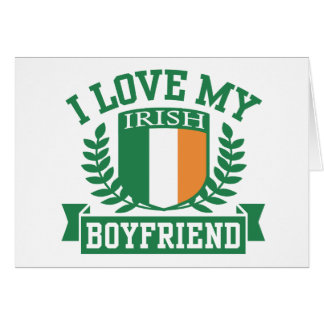 I Love My Irish Boyfriend Greeting Card