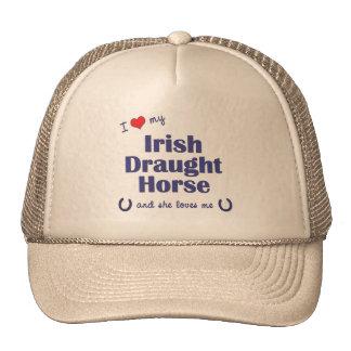 I Love My Irish Draught Horse Female Horse Hats