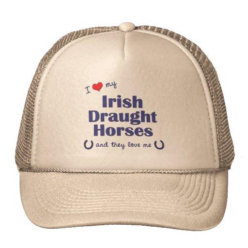 I Love My Irish Draught Horses (Multiple Horses) Mesh Hat