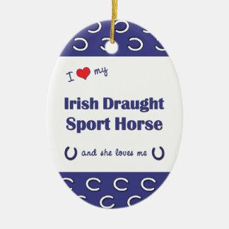 I Love My Irish Draught Sport Horse (Female Horse) Christmas Tree Ornament