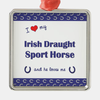 I Love My Irish Draught Sport Horse (Male Horse) Silver-Colored Square Decoration