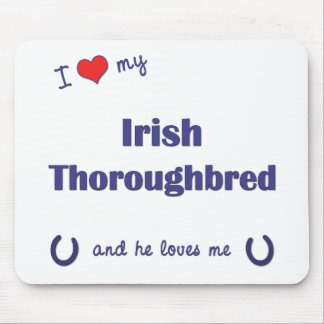 I Love My Irish Thoroughbred Male Horse Mousepads