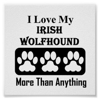 I Love My Irish Wolfhound More Than Anything Poster