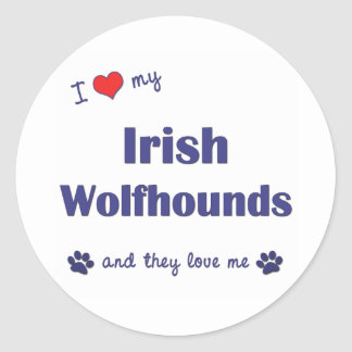 I Love My Irish Wolfhounds Multiple Dogs Round Sticker